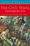 Civil Wars Experienced, Martyn Bennett, 0415159024