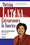 Thriving Latina Entrepreneurs in America, Maria De Lourdes Sobrino, 0832950076