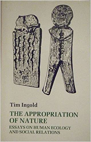 the appropriation of nature essays on human ecology and social  the appropriation of nature essays on human ecology and social relations tim ingold 9780877451679 com books