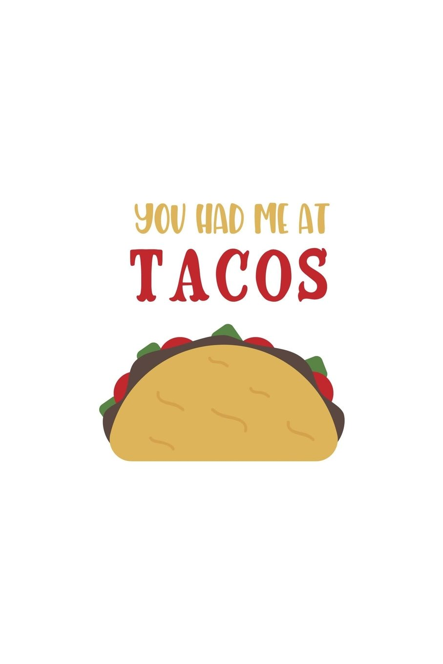 Read Online You Had Me at Tacos: 150 Lined Journal Pages/Diary/Notebook featuring Illustrated Mexican Food Tacos and Novelty Taco Lovers Quote on the Cover ebook
