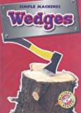 Wedges (Blastoff! Readers: Simple Machines) (Blastoff Readers. Level 4)