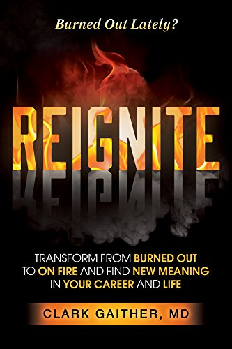 READ REIGNITE: Transform from Burned Out to On Fire and Find New Meaning in Your Career and Life<br />DOC
