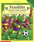 Franklin Plays the Game, Paulette Bourgeois, 0590226312