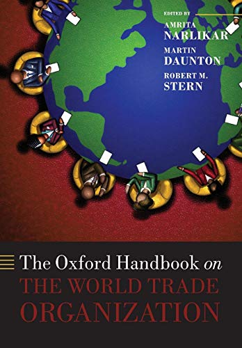 The Oxford Handbook on The World Trade Organization (Oxford Handbooks) ()