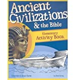 Ancient Civilizations and the Bible, , 1600921701