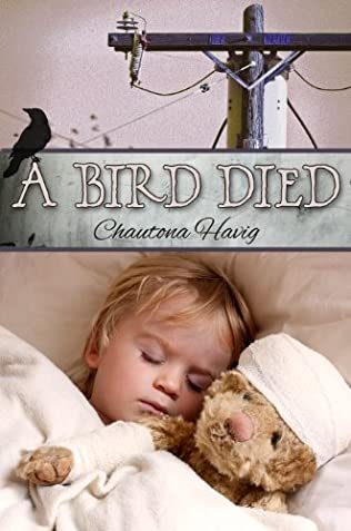 A Bird Died Rockland Chronicles Book 10 By Chautona Havig