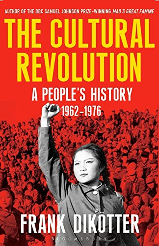 Read Online The Cultural Revolution: A People's History, 1962-1976 pdf