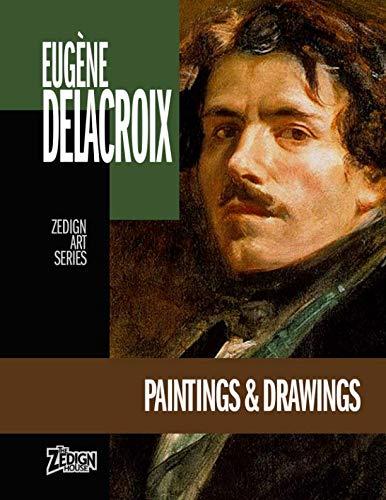 Eugène Delacroix - Paintings & Drawings (Zedign Art Series) (The Massacre At Chios By Eugene Delacroix)
