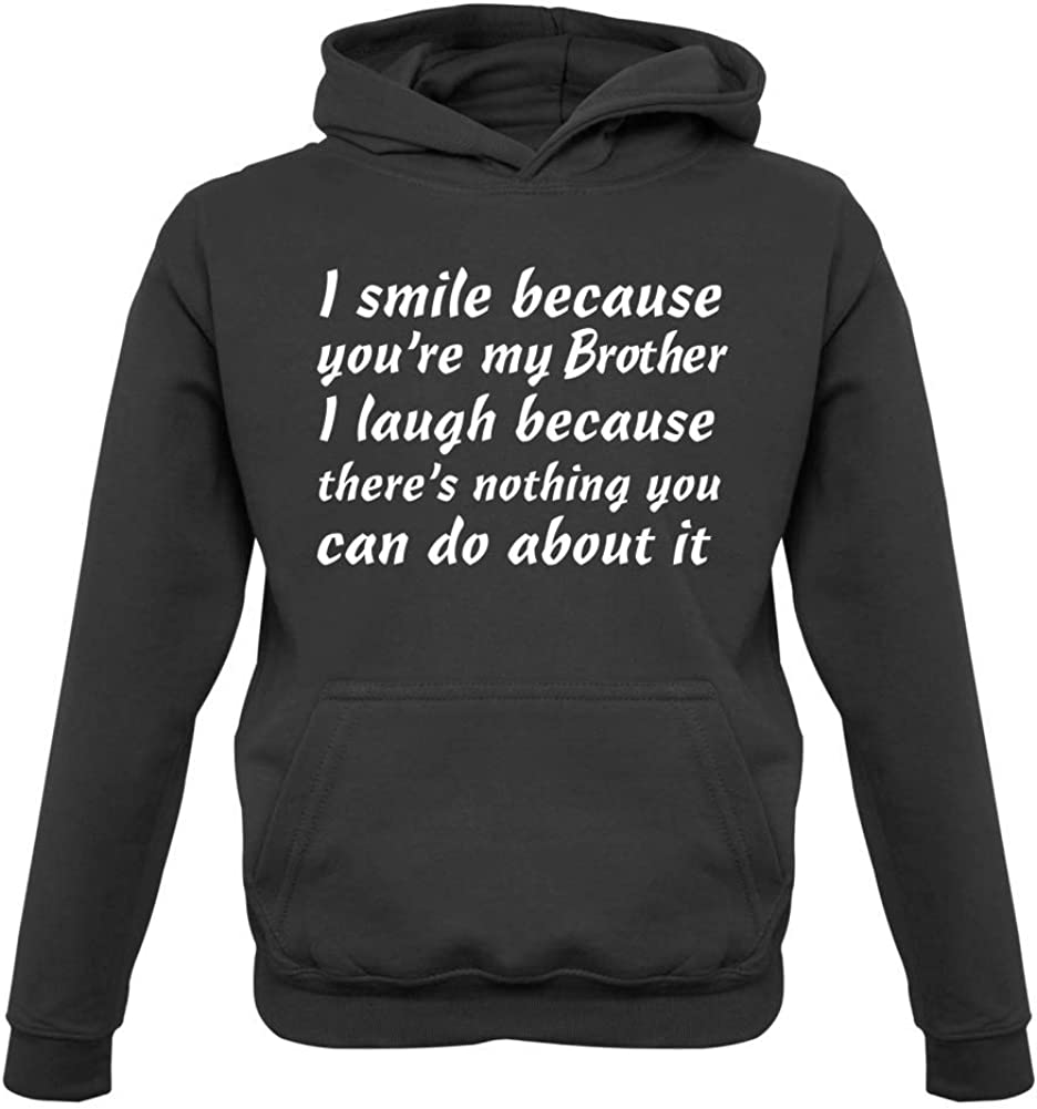 9 Colours I Smile Because Youre My Brother 1-13 Years Kids Hoodie