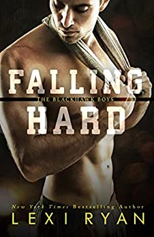 Falling Hard (The Blackhawk Boys Book 4) by [Ryan, Lexi]