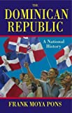 img - for The Dominican Republic: A National History by Frank Moya Pons (2010-01-04) book / textbook / text book