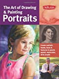 img - for The Art of Drawing & Painting Portraits: Create realistic heads, faces & features in pencil, pastel, watercolor, oil & acrylic (Collector's Series) book / textbook / text book