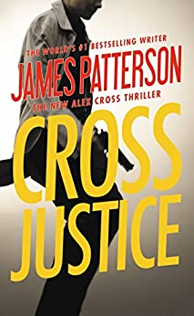 Cross Justice (Alex Cross) by [Patterson, James]
