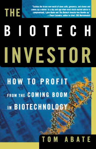 The Biotech Investor: How To Profit From The Coming Boom In Biotechnology
