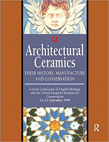 architectural-ceramics-their-history-manufacture-and-conservation-a-joint-symposium-of-english-heritage-and-the-ukic-heritage-list