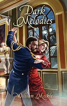 Dark Melodies by [Meikle, William]