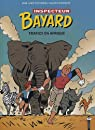 Les enquêtes de l'inspecteur Bayard, Tome 18 : Trafics en Afrique par Fonteneau