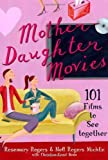 img - for Mother-Daughter Movies: 101 Films to See Together by Rosemary Rogers (2004-05-04) book / textbook / text book