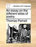 An Essay on the Different Stiles of Poetry, Thomas Parnell, 1170103065