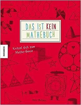 Das ist kein Mathebuch: Kritzel dich zum Mathe-Genie: Amazon.de ...