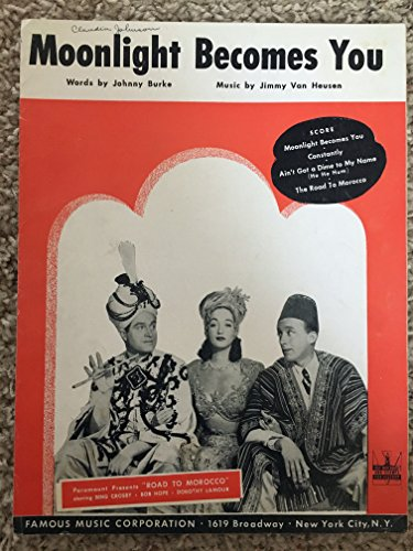 MOONLIGHT BECOMES YOU (Johnny Burke and Jimmy Van Heusen - SHEET MUSIC) 1942 from the film ROAD TO MOROCCO with Bing Crosby, Bob Hope and Dorothy Lamour (pictured!) Excellent condition, writing on top left priced accordingly