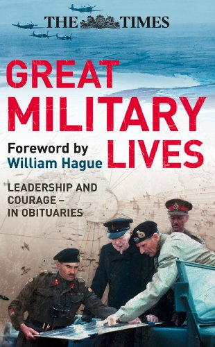 The Times Great Military Lives: Leadership and Courage – from Waterloo to the Falklands in Obituaries (Times (Times - Stores Waterloo
