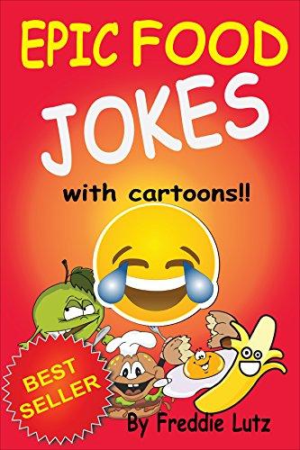Epic Food Jokes: Jokes for kids (silly memes jokes Book 2)