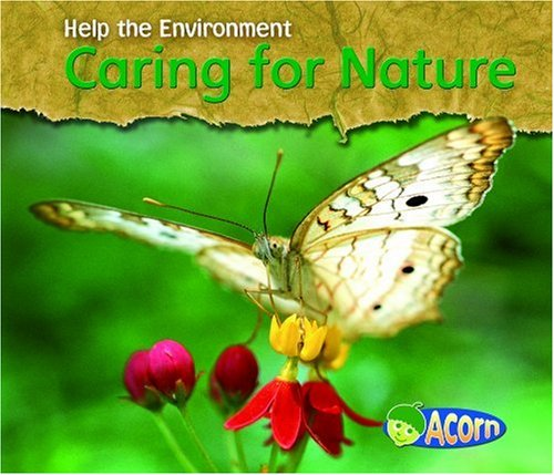Caring for Nature (Help the Environment) pdf epub