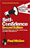 Self-confidence: The Remarkable Truth of Why a Small Change Can Make a Big Difference