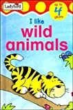 img - for I Like Wild Animals (Toddler Mini Hardbacks) book / textbook / text book
