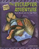 The Oviraptor Adventure: Mark Norell And the Egg Thief (Fossil Hunters)