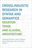 img - for Crosslinguistic Research in Syntax and Semantics: Negation, Tense, and Clausal Architecture (Georgetown University Round Table on Languages and Linguistics) book / textbook / text book