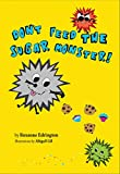 Don't Feed The Sugar Monster