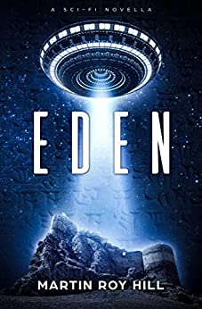 Eden: A Sci-Fi Novella by [Hill, Martin Roy]