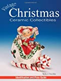Vintage Christmas Ceramic Collectibles, Walter Dworkin, 0873498747
