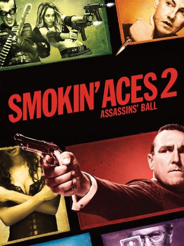 Smokin' Aces 2: Assassins' Ball Film