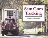 Sam Goes Trucking (Sandpiper) by Henry Horenstein (1990-10-03)