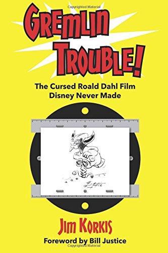 Gremlin Trouble!: The Cursed Roald Dahl Film Disney Never Made [Jim Korkis] (Tapa Blanda)