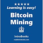 Bitcoin Mining | IntroBooks