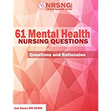 61 Mental Health Nursing Questions (Practice Questions and Rationales)
