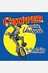 Chipper and the Unicycle: A Kids Book about a Circus Clown Who Wants to Learn Something New That Answers the Question, What Is Perseverance? Paperback