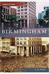 Birmingham  (AL)   (Then and Now) Paperback
