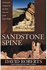 Sandstone Spine: Seeking the Anasazi on the First Traverse of the Comb Ridge Kindle Edition