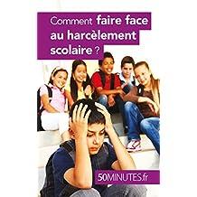 Comment faire face au harcèlement scolaire ? (Famille t. 5) (French Edition)