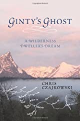 Ginty's Ghost: A Wilderness Dweller's Dream Paperback