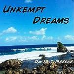 Unkempt Dreams | David J. Greene