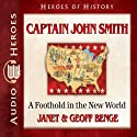 Captain John Smith: A Foothold in the New World (Heroes of History) Audiobook by Janet Benge, Geoff Benge Narrated by Tim Gregory