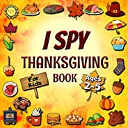 I Spy Thanksgiving Book For Kids Ages 2-5: A Fun Activity For Toddlers And Preschoolers (I Spy With My Little