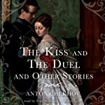 The Kiss and The Duel and Other Stories | Anton Chekhov