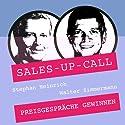 Preisgespräche gewinnen (Sales-up-Call) Hörbuch von Stephan Heinrich, Walter Zimmermann Gesprochen von: Stephan Heinrich, Walter Zimmermann